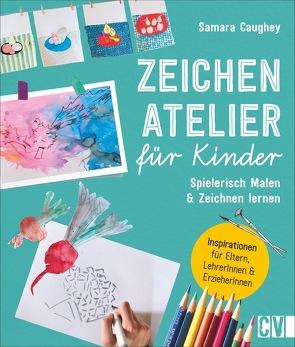 Zeichenatelier für Kinder von Korch,  Katrin Dr., Lühning,  Karen, Schnappinger,  Christine