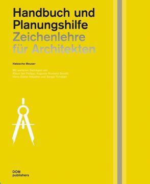 Zeichenlehre für Architekten von Burelli,  Augusto Romano, Meuser,  Natascha, Nägelke,  Hans-Dieter, Philipp,  Klaus Jan, Tchoban,  Sergei