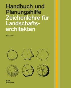 Zeichenlehre für Landschaftsarchitekten von Wilk,  Sabrina