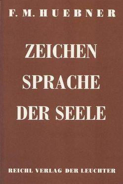 Zeichensprache der Seele von Huebner,  Friedrich M