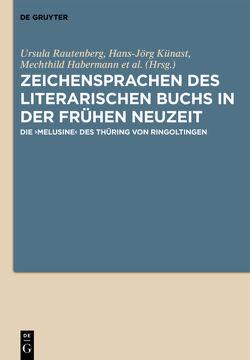 Zeichensprachen des literarischen Buchs in der frühen Neuzeit von Habermann,  Mechthild, Künast,  Hans-Jörg, Rautenberg,  Ursula, Stein-Kecks,  Heidrun