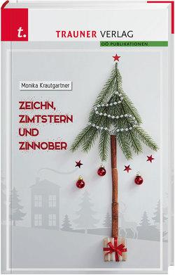Zeichn, Zimtstern und Zinnober von Krautgartner,  Monika