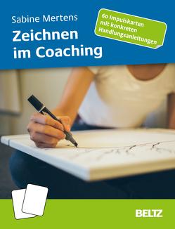 Zeichnen im Coaching von Mertens,  Sabine
