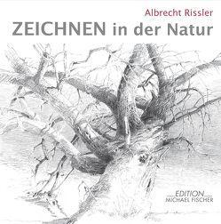 Zeichnen in der Natur von Rissler,  Albrecht