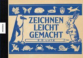 Zeichnen leicht gemacht von Lutz,  E. G., Schnappinger,  Christine