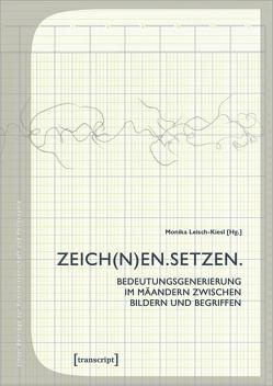 ZEICH(N)EN. SETZEN. von Leisch-Kiesl,  Monika