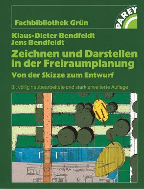 Zeichnen und Darstellen in der Freiraumplanung von Bendfeldt,  Klaus-Dieter