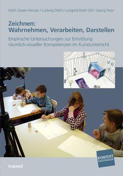 Zeichnen: Wahrnehmen, Verarbeiten, Darstellen. von Diehl Ott,  Luitgard, Diehl,  Ludwig, Glaser-Henzer,  Edith, Peez,  Georg