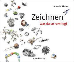Zeichnen was da so rumliegt von Rissler,  Albrecht