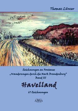 Zeichnungen zu Fontanes »Wanderungen durch die Mark Brandenburg« – Band III von Lampe,  Roland, Lünser,  Thomas