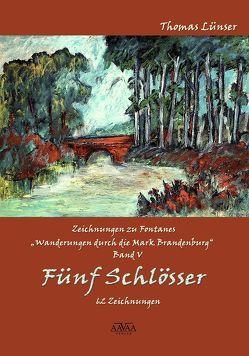 Zeichnungen zu Fontanes »Wanderungen durch die Mark Brandenburg« – Band V von Lampe,  Roland, Lünser,  Thomas
