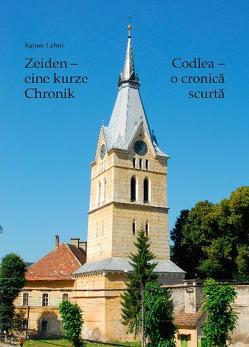 Zeiden – eine kurze Chronik. Codlea – o cronică scurtă von Lehni,  Rainer