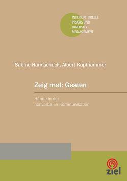 Zeig mal: Gesten von Handschuck,  Sabine, Kapfhammer,  Albert
