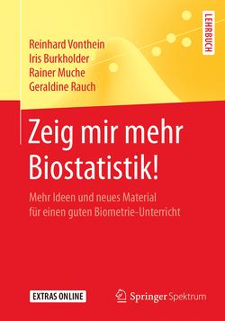 Zeig mir mehr Biostatistik! von Burkholder,  Iris, Muche,  Rainer, Rauch,  Geraldine, Vonthein,  Reinhard