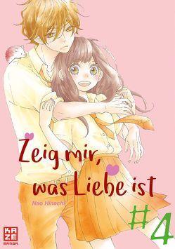 Zeig mir, was Liebe ist 04 von Hinachi,  Nao, Keller,  Yuko