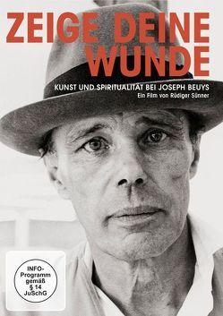 Zeige deine Wunde – Kunst und Spiritualität bei Joseph Beuys von Sünner,  Rüdiger