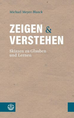 Zeigen und Verstehen von Meyer-Blanck,  Michael