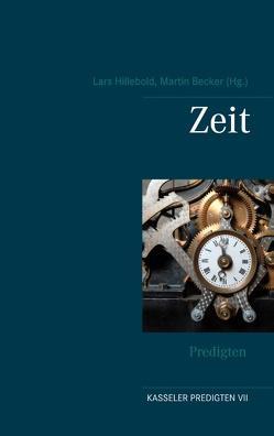 Zeit von Becker,  Martin, Hillebold,  Lars, Himmelmann,  Markus, Mohs,  Erika, Neuhoff,  Klaus, Thies-Lomb,  Astrid