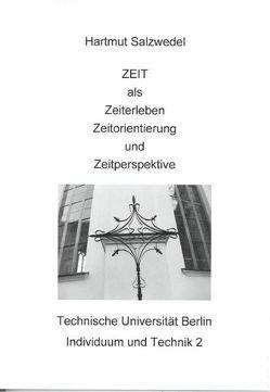 ZEIT als Zeiterleben, Zeitorientierung und Zeitperspektive von Hartmut,  Salzwedel, Martens,  Ulrike, Salzwedel,  Hartmut, Schulz,  Ralf-Kiran, Siggelkow,  Ingeborg