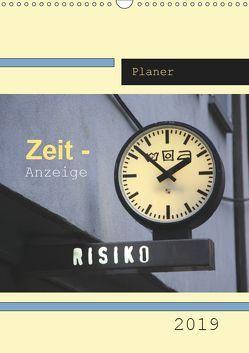 Zeit-Anzeige / Planer (Wandkalender 2019 DIN A3 hoch) von Keller,  Angelika