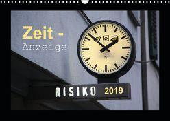 Zeit-Anzeige (Wandkalender 2019 DIN A3 quer) von Keller,  Angelika