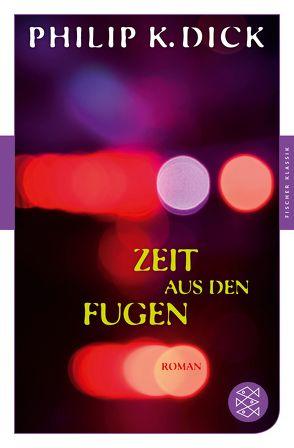 Zeit aus den Fugen von Burger,  Gerd, Dick,  Philip K, Krohn,  Barbara