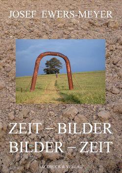 Zeit – Bilder Bilder – Zeit von Ewers-Meyer,  Josef, Kistner,  Klaus, Montjoie,  Bernhard, Schiltsky,  Michael-Peter