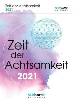 Zeit der Achtsamkeit 2021 Tagesabreißkalender. Mehr Gelassenheit, Flow und innere Balance für jeden Tag
