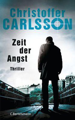 Zeit der Angst von Carlsson,  Christoffer, Dahmann,  Susanne