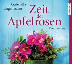 Zeit der Apfelrosen von Eckart,  Vanessa, Engelmann,  Gabriella