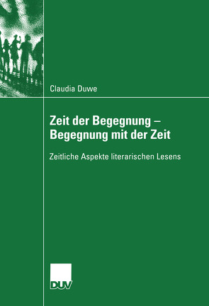 Zeit der Begegnung — Begegnung mit der Zeit von Duwe,  Claudia Ulrike