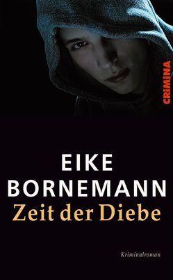 Zeit der Diebe von Bornemann,  Eike