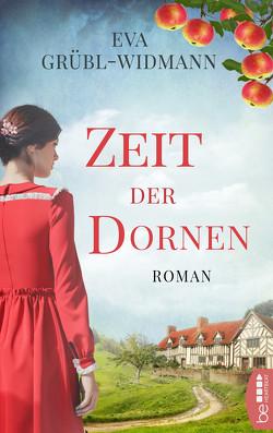 Zeit der Dornen von Grübl-Widmann,  Eva