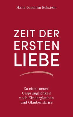 Zeit der ersten Liebe von Eckstein,  Hans-Joachim
