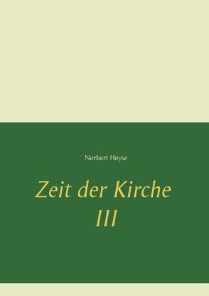 Zeit der Kirche III von Heyse,  Norbert