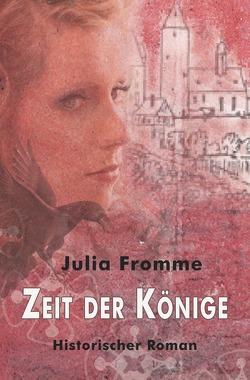 Zeit der Könige von Fromme,  Julia