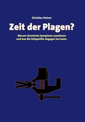 Zeit der Plagen? von Steiner,  Christian