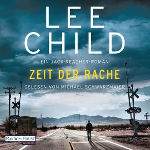 Zeit der Rache von Child,  Lee, Schmidt,  Georg, Schwarzmaier,  Michael