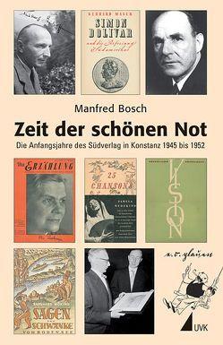 Zeit der schönen Not von Bosch,  Manfred
