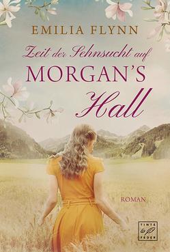 Zeit der Sehnsucht auf Morgan's Hall von Flynn,  Emilia