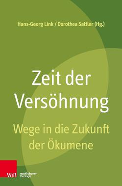 Zeit der Versöhnung von Link,  Hans-Georg, Sattler,  Dorothea