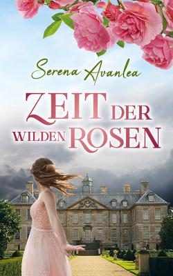 Zeit der wilden Rosen von Avanlea,  Serena