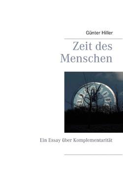 Zeit des Menschen von Hiller,  Günter
