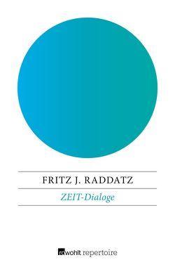 ZEIT-Dialoge von Raddatz,  Fritz J.