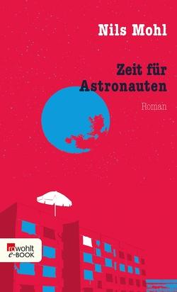 Zeit für Astronauten von Mohl,  Nils