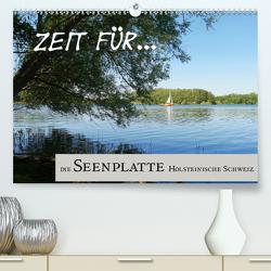 Zeit für… die Seenplatte Holsteinische Schweiz (Premium, hochwertiger DIN A2 Wandkalender 2021, Kunstdruck in Hochglanz) von Klick,  Cora