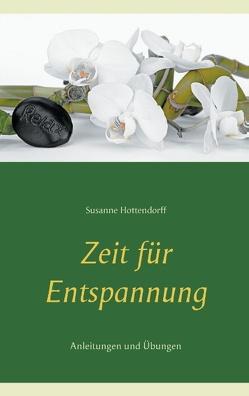 Zeit für Entspannung von Hottendorff,  Susanne