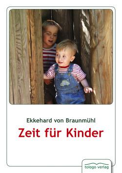 Zeit für Kinder von von Braunmühl,  Ekkehard
