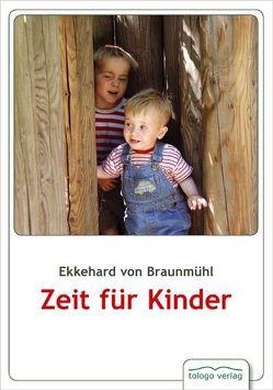 Zeit für Kinder von Braunmühl,  Ekkehard von