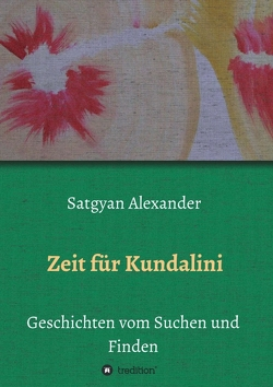 Zeit für Kundalini von Alexander,  Satgyan